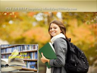 PSY 330 HELP Inspiring Minds/psy330help.com