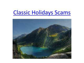 is classic holidays a scams