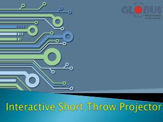 Interactive Short Throw Projector