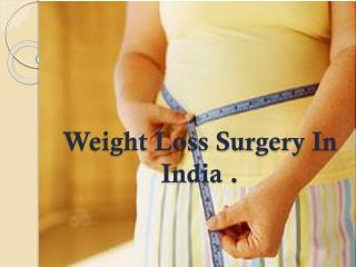 Find weightloss surgery in india