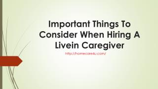Important Things To Consider When Hiring A Livein Caregiver
