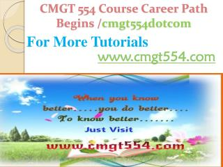 CMGT 554 Course Career Path Begins /cmgt554dotcom