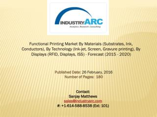 The whole concept bringing functionality to the objects created- driving factor for the Functional Printing Market.