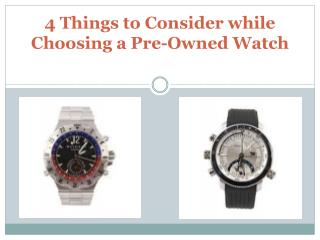 4 Things to Consider while Choosing a Pre-Owned Watch
