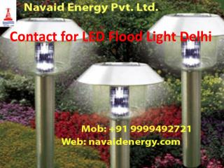 Contact for LED Flood Light Delhi on 9999492721