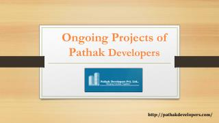 Ongoing Projects  of Pathak Developers