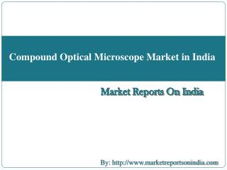 Compound Optical Microscope Market in India