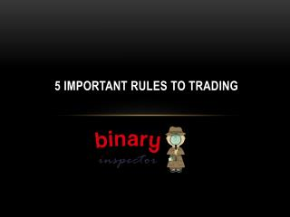 5 Important Rules to Trading