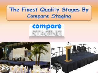 The Finest Quality Stages By Compare Staging