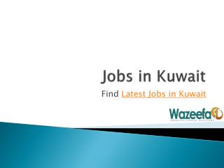 Finest Jobs in Kuwait @ Wazeefa1