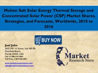 Molten Salt Solar Energy Thermal Storage and Concentrated Solar Power (CSP)  Market 2016: Global Industry Size, Share, G