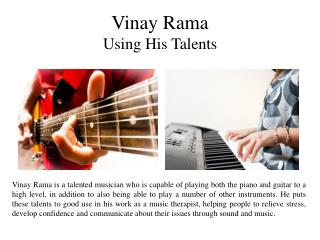 Vinay Rama - Using His Talents