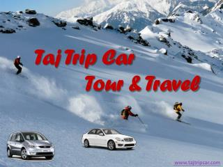Hire taxi service Delhi to Agra, Chandigarh, Mussoorie, Jaipur, Shimla
