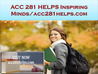 ACC 281 HELPS Inspiring Minds/acc281helps.com