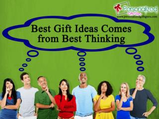Best Gift Ideas Comes from Best Thinking