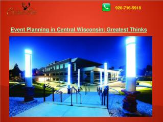 Event Planning in Central Wisconsin: Greatest Thinks