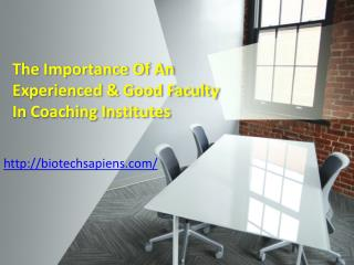 The Importance Of An Experienced & Good Faculty In Coaching Institutes