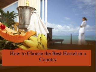 How to Choose the Best Hostel in a Country
