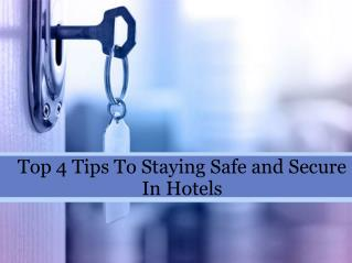 Top 4 Tips To Staying Safe and Secure In Hotels
