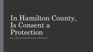 Can Consent Be Used As A Defense On A Rape Under 13 In Hamilton County