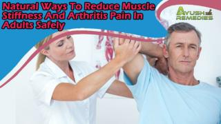 Natural Ways To Reduce Muscle Stiffness And Arthritis Pain In Adults Safely