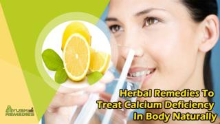 Herbal Remedies To Treat Calcium Deficiency In Body Naturally