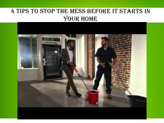 4 Tips to Stop the Mess Before It Starts in Your Home