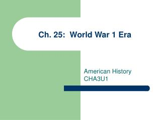 Ch. 25:  World War 1 Era