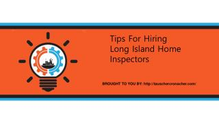 Tips For Hiring Long Island Home Inspectors