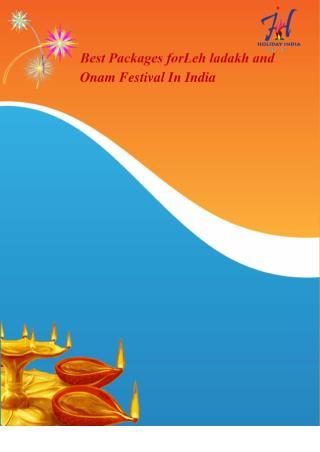 Best Pacakges for Onam and Leh Ladakh Festival In India