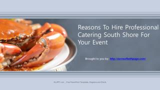 Reasons To Hire Professional Catering South Shore For Your Event