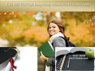 CIS 115 TUTOR Inspiring Minds/cis115tutor.com