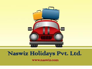 How to have a relaxing journey this summer season with Naswiz Holidays - Recent Reviews and Complaints