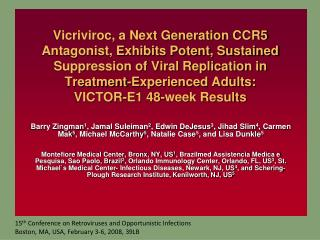 Vicriviroc, a Next Generation CCR5 Antagonist, Exhibits Potent, Sustained Suppression of Viral Replication in Treatment-