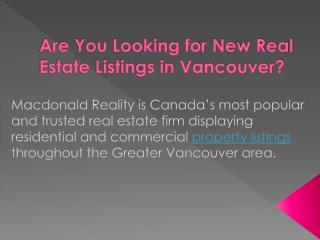 Are you looking for new real estate listings in vancouver?