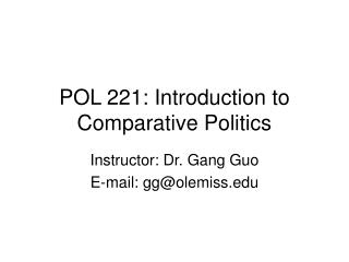 POL 221: Introduction to Comparative Politics