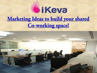 Marketing Ideas to build your shared Co-working space!
