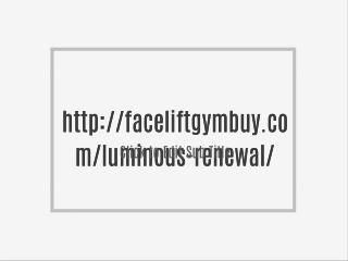 http://faceliftgymbuy.com/luminous-renewal/