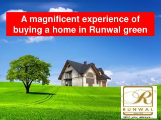 runwal forest A magnificent experience of buying a home in Runwal green