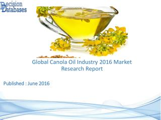 Worldwide Canola Oil Industry Analysis and Revenue Forecast 2016