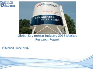 Dry Mortar Market Global Analysis and Forecasts 2021