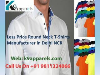 Less Price Round Neck T-Shirts Manufacturer in Delhi NCR