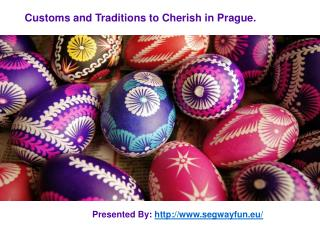 Customs and Traditions to Cherish in Prague.