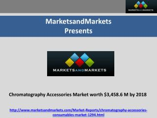 Chromatography Accessories Market worth $3,458.6 Million by 2018