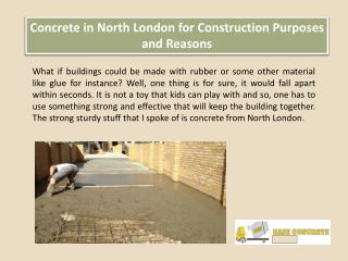 Concrete in North London for Construction Purposes and Reasons