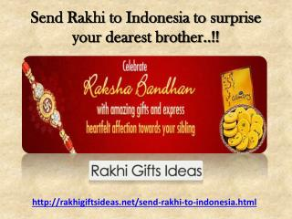 Send Rakhi to Indonesia to surprise your dearest brother..!!