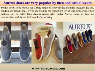 Aureus shoes are very popular by men and casual wears