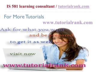 IS 581 Course Success Begins / tutorialrank.com
