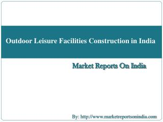 Outdoor Leisure Facilities Construction in India