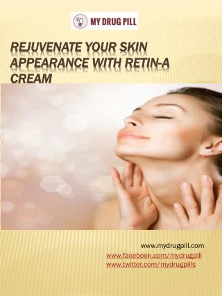Rejuvenate your skin appearance with Retin-A Cream